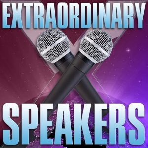 Extraordinary Speakers